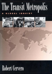 The Transit Metropolis : A Global Inquiry, Paperback Book