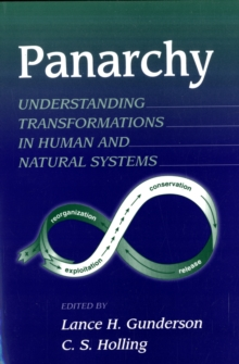 Panarchy : Understanding Transformations in Human and Natural Systems, Paperback Book