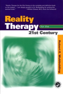 Reality Therapy For the 21st Century, Paperback / softback Book