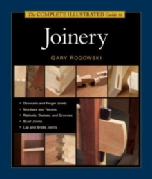 The Complete Illustrated Guide to Joinery, Hardback Book