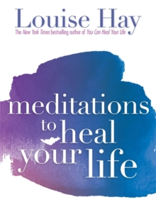 Meditations To Heal Your Life, Paperback Book