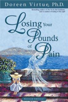 Losing Your Pounds of Pain : Breaking the Link Between Abuse, Stress and Overeating, Paperback Book