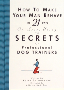 How to Make Your Man Behave in 21 Days or Less, Paperback Book