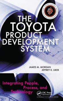 The Toyota Product Development System : Integrating People, Process, and Technology, Hardback Book