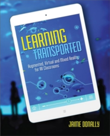 Learning Transported : Augmented, Virtual and Mixed Reality for All Classrooms, Paperback / softback Book