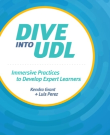 Dive into UDL : Immersive Practices to Develop Expert Learners, Paperback / softback Book