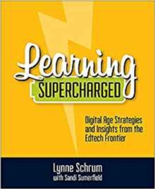 Learning Supercharged : Digital Age Strategies and Insights from the EdTech Frontier, Paperback / softback Book