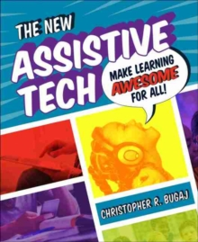 The New Assistive Tech : Make Learning Awesome for All!, Paperback / softback Book