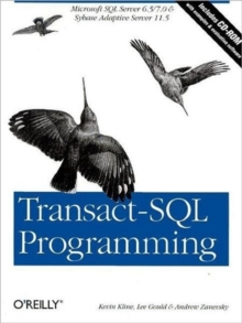 Transact-SQL Programming : Covers Microsoft SQL Server 7.0 and Sybase Adaptive Server 11.5, Book Book
