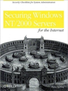Securing Windows NT/2000 Servers for the Internet : A Checklist for System Administrators, Book Book