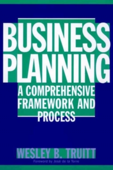 Business Planning : A Comprehensive Framework and Process