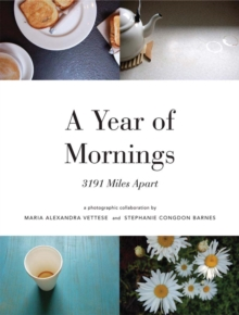 A Year of Mornings : 3191 Miles Apart, Paperback Book