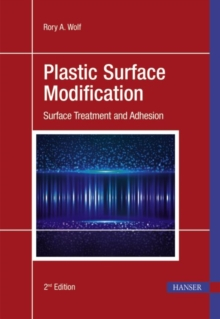 Plastic Surface Modification : Surface Treatment and Adhesion, Hardback Book