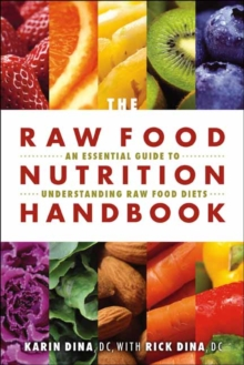 The Raw Food Nutrition Handbook : An Essential Guide to Understanding Raw Food Diets, Paperback / softback Book
