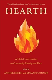 Hearth : A Global Conversation on Identity, Community, and Place, Hardback Book