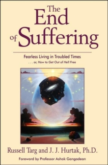 The End of Suffering : Fearless Living in Troubled Times, Paperback / softback Book