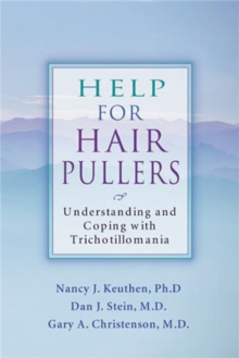 Help For Hair Pullers : Understanding and Coping with Trichotillomania, Paperback Book
