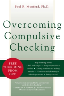 Overcoming Compulsive Checking : Free Your Mind from OCD, Paperback Book