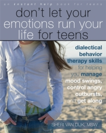 Dont Let Your Emotions Run Your Life for Teens : (Instant Help), Paperback Book