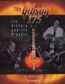 Adrian Ingram : The Gibson 175 - Its History And Its Players, Paperback Book