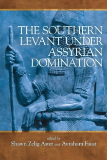 The Southern Levant under Assyrian Domination, Hardback Book