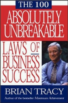 The 100 Absolutely Unbreakable Laws of Business Success, Paperback Book