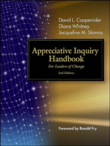 The Appreciative Inquiry Handbook. For Leaders of Change, Paperback Book