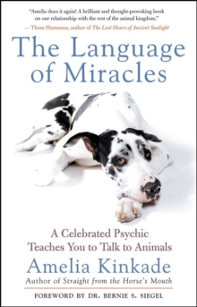 The Language of Miracles : A Celebrated Psychic Teaches You to Talk to Animals, Paperback Book