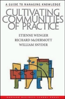 Cultivating Communities of Practice : A Guide to Managing Knowledge, Hardback Book