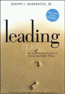 Leading Quietly : An Unorthodox Guide to Doing the Right Thing, Hardback Book