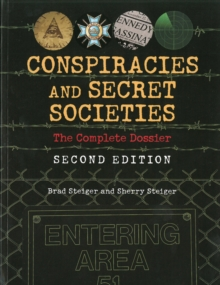 Conspiracies And Secret Societies : The Complete Dossier - Second Edition, Paperback Book