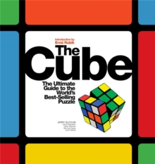 The Cube : The Ultimate Guide to the World's Best-Selling Puzzle: Secrets, Stories, Solutions, Paperback Book