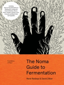 The Noma Guide to Fermentation (Foundations of Flavor), Hardback Book