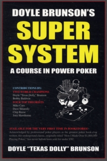 Doyle Brunson's Super System : A Course in Power Poker!, Paperback Book