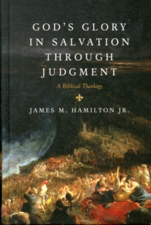 God's Glory in Salvation through Judgment : A Biblical Theology, Hardback Book
