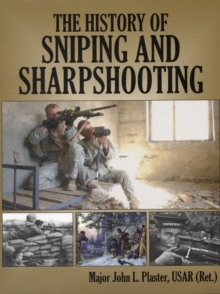 History of Sniping and Sharpshooting, Hardback Book