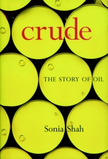 Crude : The Story of Oil, Hardback Book