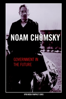 Government in the Future : An Open Media Pamphlet, Paperback Book