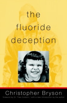 The Fluoride Deception, Paperback Book