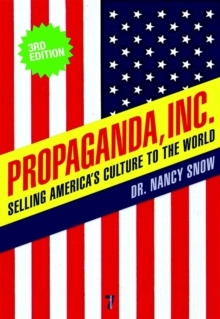 Propaganda Inc, 3rd Edition : Selling America's Culture to the World, 3rd Edition, Paperback / softback Book