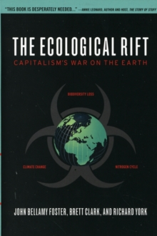 The Ecological Rift : Capitalism's War on the Earth