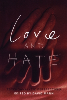 Love and Hate : Psychoanalytic Perspectives, Paperback / softback Book