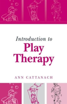 Introduction to Play Therapy, Paperback Book