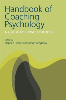 Handbook of Coaching Psychology : A Guide for Practitioners, Paperback Book