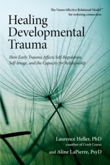 Healing Developmental Trauma, Paperback / softback Book