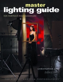Master Lighting Guide For Portrait Photographers : For Digital and Film Photographers, Paperback Book