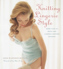 Knitting Lingerie Style: More than 30 basic Lingerie Designs, Hardback Book