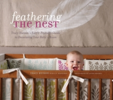 Feathering the Nest: Earth-Friendly Guide to Decorating, Hardback Book