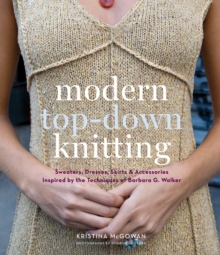 Modern Top-Down Knitting: Sweaters, Dresses,Skirts and Accessorie, Hardback Book