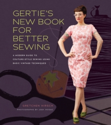 Gertie's New Book for Better Sewing, Hardback Book